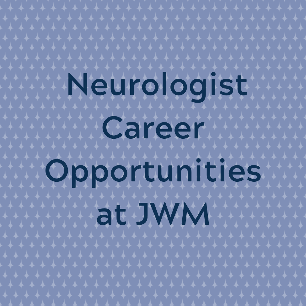 JWM Neurologist Career Opportunities