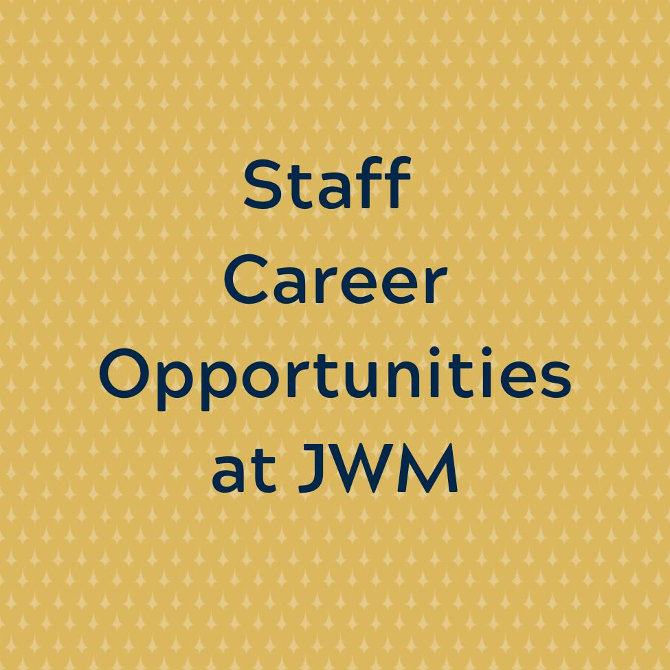JWM Staff Career Opportunities